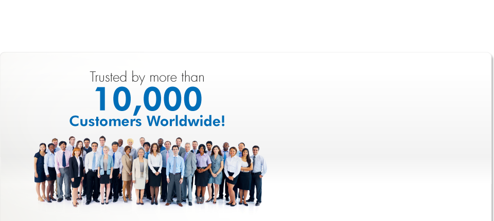 Trusted by more than 10,000 Customers Worldwide!